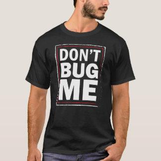 Camiseta Não me desinsete - o tshirt preto dos homens