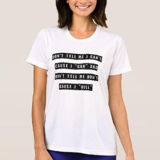Camiseta Não me diga que eu não posso, causa que eu posso e