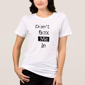 Camiseta Não me encaixote dentro
