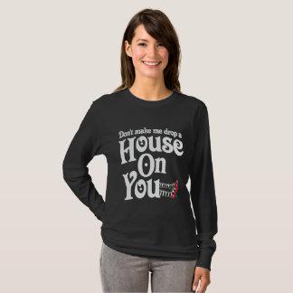 Camiseta Não me faça deixar cair uma casa em você