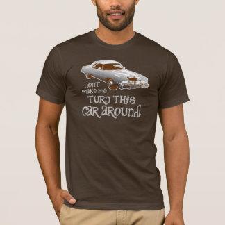 Camiseta Não me faça girar ao redor este carro