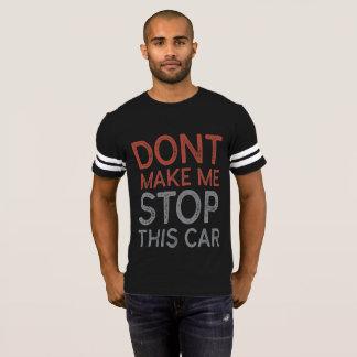 Camiseta Não me faça parar este carro