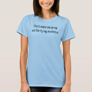 Camiseta Não me faça trazer para fora os macacos do vôo