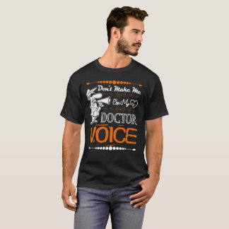 Camiseta Não me faça usar meu doutor Voz