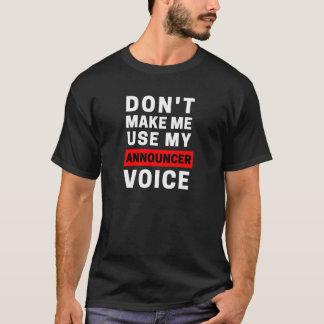 Camiseta Não me faça usar minha voz do anunciador