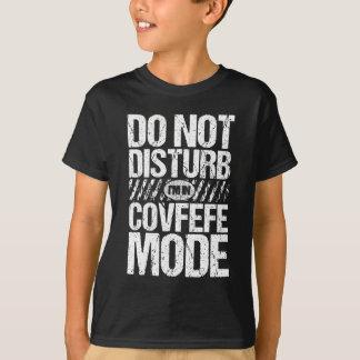 Camiseta Não me perturbe reagem do modo de Covfefe
