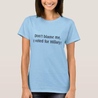Camiseta Não me responsabilize, mim votou para Hillary!