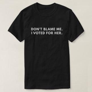 Camiseta Não me responsabilize que eu votei para ela (o