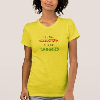 Camiseta Não meu circo não meu T dos macacos