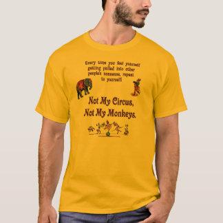Camiseta Não meu circo, não meus macacos