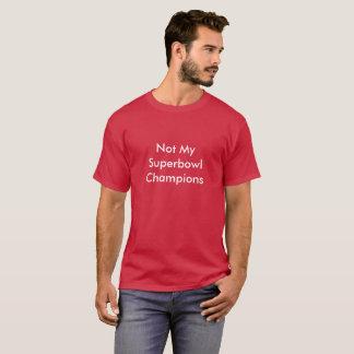 Camiseta Não meus campeões de Superbowl