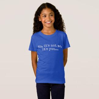 Camiseta Não, não é mim, ele é você
