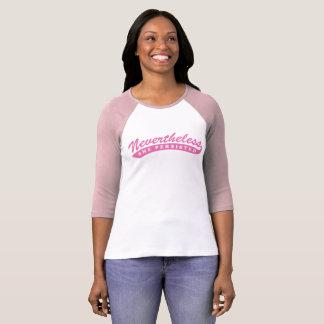 Camiseta Não obstante, persistiu. Gráfico cor-de-rosa