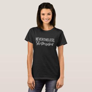 Camiseta Não obstante persistiu Letterhand Shepersisted