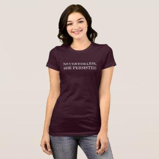 Camiseta Não obstante, persistiu o t-shirt das mulheres