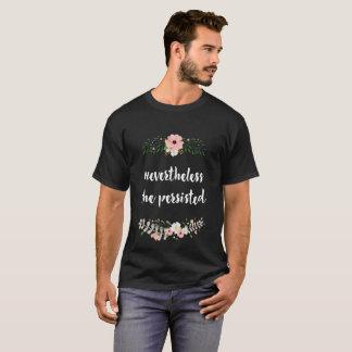 Camiseta Não obstante persistiu - T floral