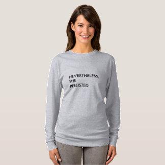 Camiseta Não obstante, persistiu t-shirt da longo-luva