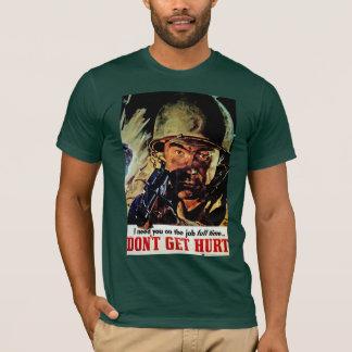 Camiseta Não obtenha ferido