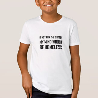 Camiseta Não para a mente da calha seja desabrigado