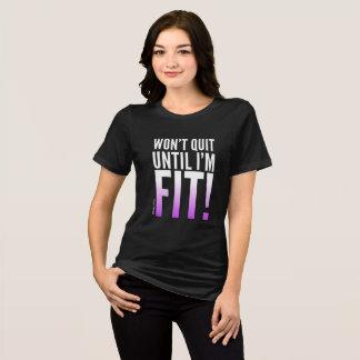 Camiseta Não parará até que eu esteja apto