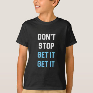 Camiseta Não pare obtêm-no