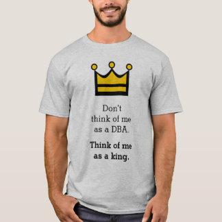 Camiseta Não pense de mim como um DBA. Pense de mim como um