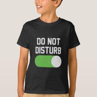 Camiseta Não perturbe