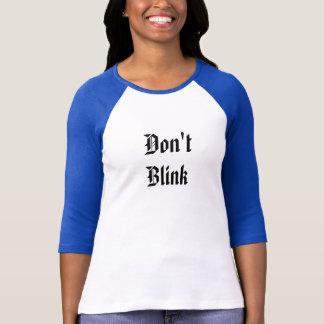 """Camiseta """"Não pisque"""" o t-shirt"""