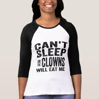 Camiseta Não pode dormir ou os PALHAÇOS COMER-ME-ÃO!