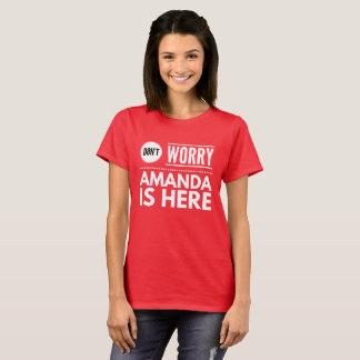 Camiseta Não preocupe Amanda está aqui