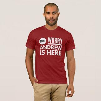 Camiseta Não preocupe Andrew está aqui