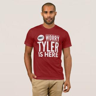 Camiseta Não preocupe Tyler está aqui