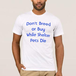 Camiseta Não produza ou não compre quando os animais de