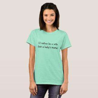Camiseta Não queira ser o mama de um bebê