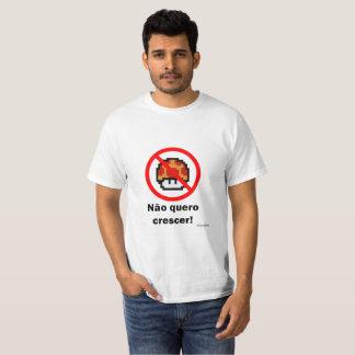 Camiseta Nao Quero crescer