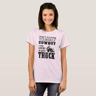 Camiseta Não se lisonjeie vaqueiro que eu olhava