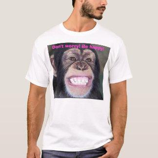 Camiseta Não se preocupe!! Esteja feliz!!