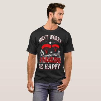 Camiseta Não se preocupe vão parapente seja Tshirt feliz