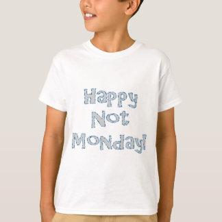 Camiseta Não segunda-feira feliz!
