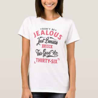 Camiseta Não seja ciumento - 36th aniversário