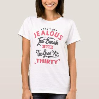Camiseta Não seja ciumento - aniversário de 30 anos