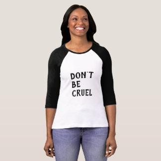 Camiseta Não seja cruel