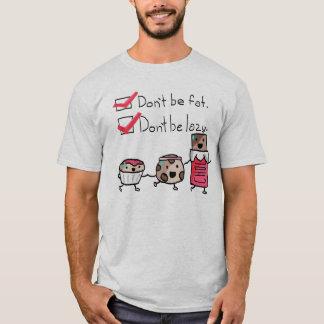 Camiseta Não seja gordo. Não seja preguiçoso