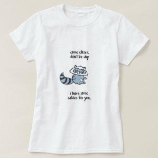 Camiseta Não seja guaxinim tímido