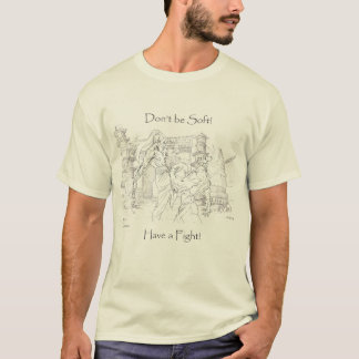 Camiseta Não seja macio!