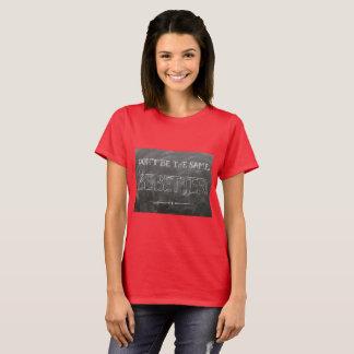 Camiseta Não seja o mesmos seja melhor