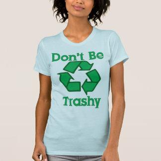 Camiseta Não seja t-shirt inútil do Dia da Terra do