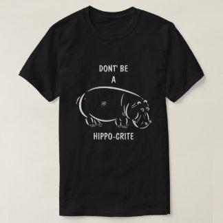 Camiseta Não seja um hipopótamo-crite!