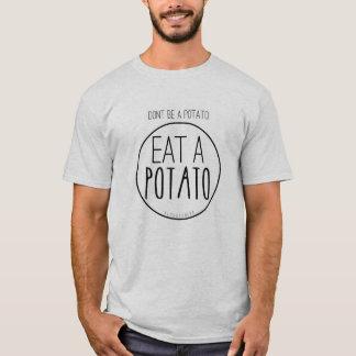 Camiseta Não seja uma batata. Coma uma batata
