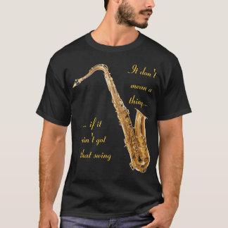 Camiseta Não significa uma coisa se não obteve esse balanço